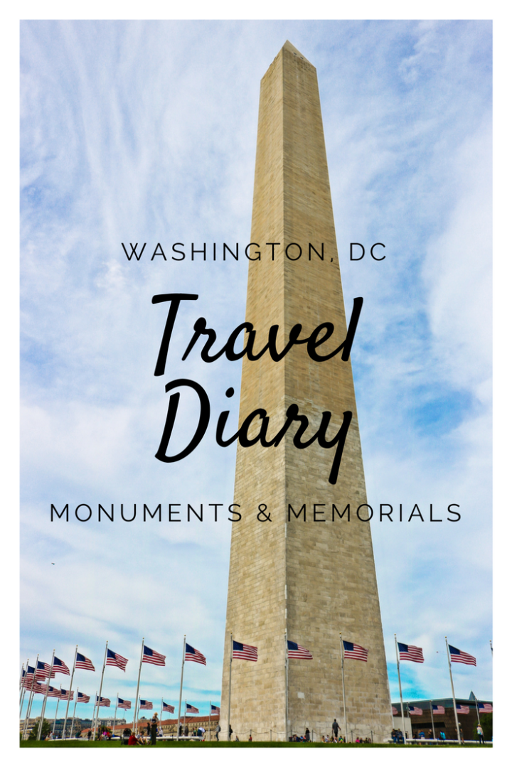 Washington DC Travel Diary: Monuments & Memorials
