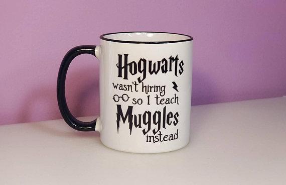 Hogwarts Wasn't Hiring So I Teach Muggles Instead.jpg